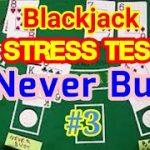 Blackjack Stress Test: Never Bust #3