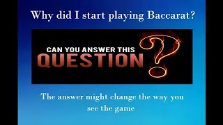 Why did I start playing Baccarat?