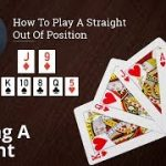 Poker Strategy: How To Play A Straight Out Of Position
