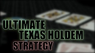 Ultimate Texas Hold'em Strategy