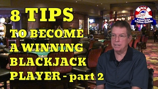 Eight Tips to Become a Winning Blackjack Player Part Two – with Blackjack Expert Henry Tamburin