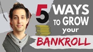 5 Simple Ways to Grow Your Poker BANKROLL