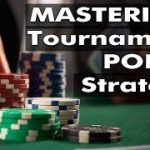 Mastering Tournament Poker Strategy