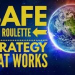 Safest Roulette Strategy to win