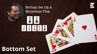 Poker Strategy: Bottom Set On A Monotone Flop