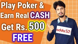 Play Poker Online and Win Real Money in India at Adda52.com   Get 500 Bonus Now