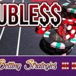 Double Your Money at Casinos – Craps Betting Strategy