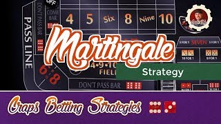 Craps Betting Strategy – Martingale
