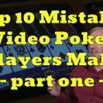 "Top 10 Mistakes Video Poker Players Make with Mike ""Wizard of Odds"" Shackleford – part one"