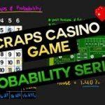 Probabilites with Casino Craps Dice Game (Casino Probability Series)
