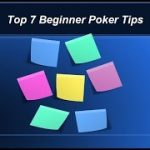 7 Beginner Poker Tips  – Avoid the Common Mistakes