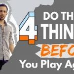 The 4 Things You MUST Do Before a Poker Session!