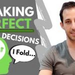 How to Make Unstoppably Good Decisions at the Poker Table