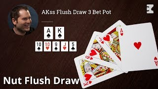 Poker Strategy: AKss Flops Nut Flush Draw and Overcards Plays Passive