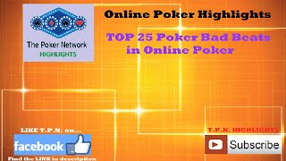 Top 25 bad beats in Online Poker ||| Online Poker Highlights