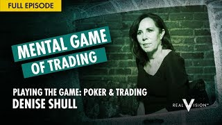 Playing The Game: Poker & Trading (w/ Denise Shull) | Mental Game of Trading