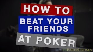 How To Beat Your Friends at Poker – Common Poker Player Types