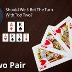 Poker Strategy: Should We 3 Bet The Turn With Top Two?