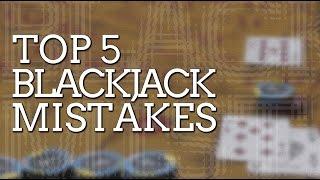 Blackjack Mistakes | Top 5 Mistakes in Blackjack Everyone Makes