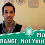 Advanced Poker Strategy: Play Your Range, Not Your Hand