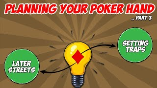 Planning Your Poker Hand (Pt. 3) | Poker Strategy