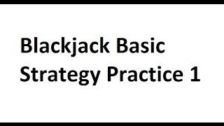 Blackjack   Basic Strategy   Practice 1