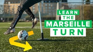 HOW TO LEARN THE MARSEILLE TURN | The Zidane Roulette football skill