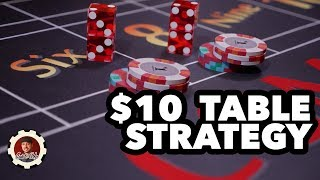 How to Win at Craps on $10 Tables