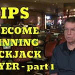 Eight Tips to Become a Winning Blackjack Player: Part One – with Blackjack Expert Henry Tamburin