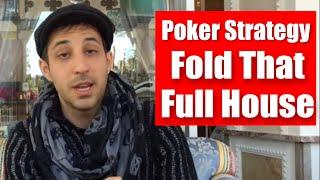Advanced Poker Tournament Strategy: Fold That Full House!