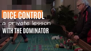 Dice Control Techniques: A Private 1:1 Lesson with the Dominator