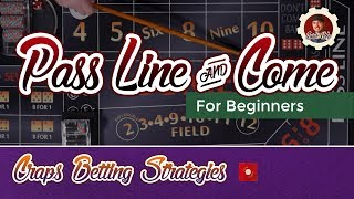 Craps Betting Strategy – Pass Line & Come – Beginner