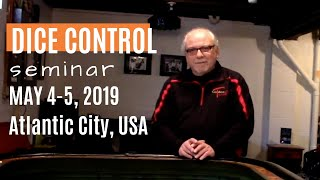 Learn How to Play Craps & Win! Dice Control Seminar May 3-5, 2019 Atlantic City.
