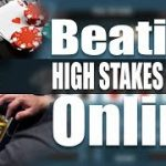 Beating High Stakes Poker Online