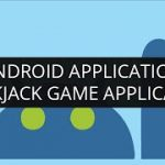 Make Android Apps: BlackJack Android Game Application Project for Edureka