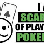 I Am Scared of Playing Poker, Now What?  – Poker Tips