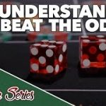 Understand and Beat the Odds – How to Play Craps Pt. 5