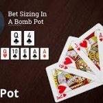 Poker Strategy: Bet Sizing In A Bomb Pot