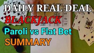 Daily Real Deal: Blackjack Paroli vs Flat Bet Summary