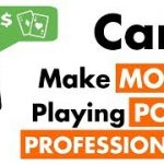 Can I Make Money Playing Poker Professionally – Poker Tips