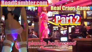 Real craps Game At Planet Hollywood, Part 2