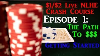 How to Beat 1/2 Live Poker! Live 1/2 NLHE Crash Course Ep 1 – Getting started at 1/2 NLHE