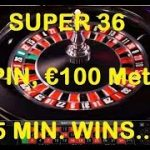 4 SPIN, €100 METHOD – SUPER 36