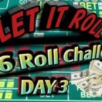 Craps 36 Roll Challenge Day 3 – See how your betting strategy does against my rolls.