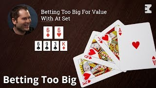 Poker Strategy: Are We Sizing Too Big For Value?