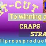 Craps STRATEGY- SHORTCUT TO WINNING AT CRAPS