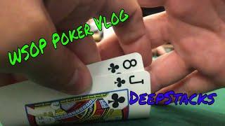 WSOP Poker Vlog Episode 52 Part 2 DeepStack Tournament  (2019)