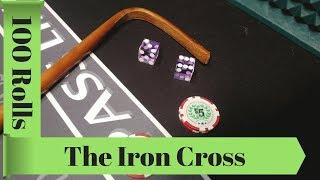 100 Rolls Iron Cross Craps Strategy