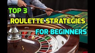 Top 3 Roulette Strategies for Beginners