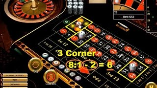 Roulette strategy with 3 corner: payout: 8:1 – 2 = 6 bet units on a winning spin.